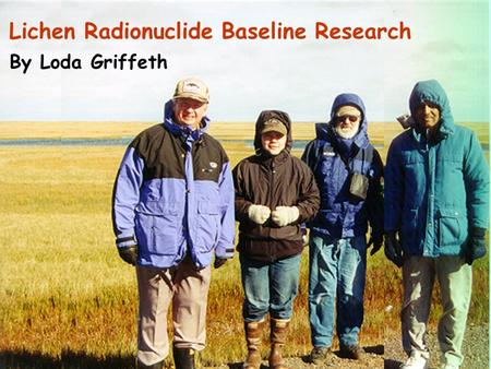 Lichen Radionuclide Baseline Research By Loda Griffeth.