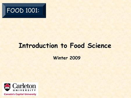 Introduction to Food Science FOOD 1001: Winter 2009.