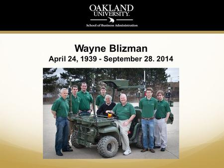Wayne Blizman April 24, 1939 - September 28. 2014.