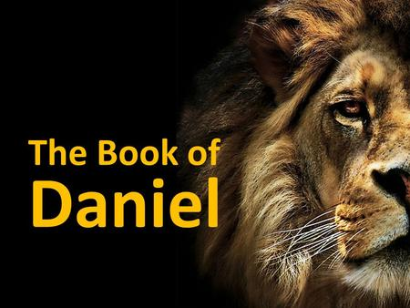 The Book of Daniel. Sun, class What does the book of Daniel have to do with my life? Sun a.m. How our identity influences our behavior Sun p.m. How to.