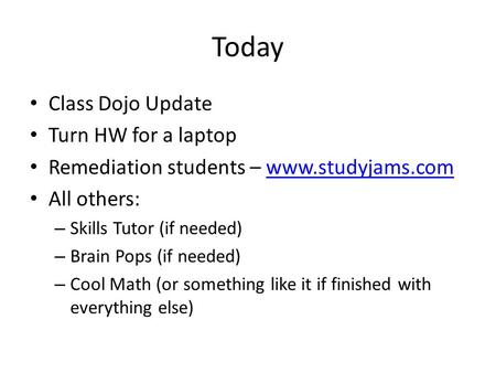 Today Class Dojo Update Turn HW for a laptop