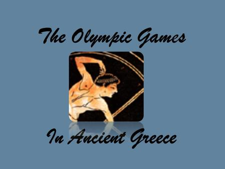 The Olympic Games In Ancient Greece. The Olympic games started in Ancient Greece in 776bc. No women were allowed to watch the games and only Greek nationals.