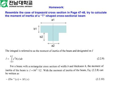 "Homework: Resemble the case of trapezoid cross section in Page 47-48, try to calculate the moment of inertia of a ""T""-shaped cross-sectional beam a1 a2."