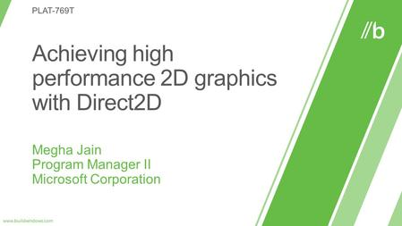 Faster 2D graphics on Windows 8 Your app will run faster on Windows 8.