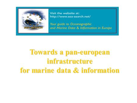 Towards a pan-european infrastructure for marine data & information.