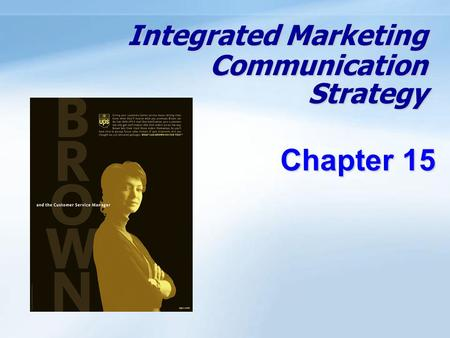 marketing communications mix strategies Cation mix in the industrial market, the sales staff has the biggest influence on  customer  employ an integrated marketing communications strategy reid et al.