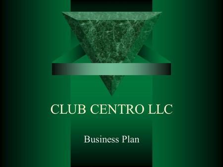 CLUB CENTRO LLC Business Plan.