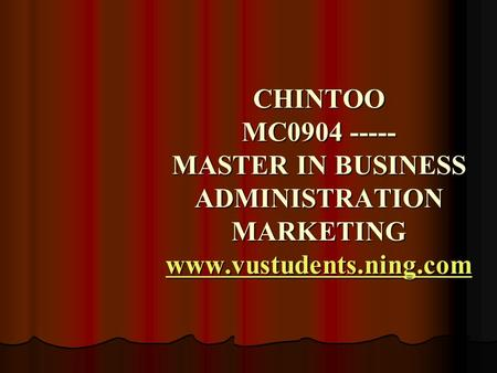 CHINTOO MC0904 ----- MASTER <strong>IN</strong> BUSINESS ADMINISTRATION MARKETING www.vustudents.ning.com www.vustudents.ning.com.