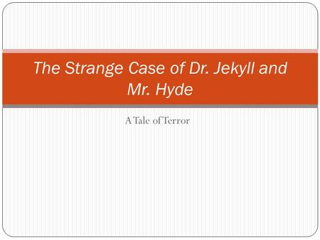 "is dr jekyll and mr hyde a typical gothic novel essay Mysterious feel to it, which is typical to gothic literature in 'the incident at the window' stevenson says, ""the window was instantly thrust down"" this symbolises dr jekyll trying to shut out the side of him society."
