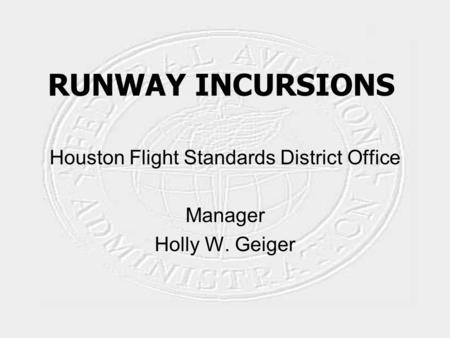 Houston Flight Standards District Office Manager Holly W. Geiger