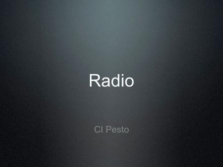 Radio CI Pesto. Topics this class Radio Communication Facilities Phonetic Alphabet Aircraft Call Signs Time Standard Phrases Priority of Communication.
