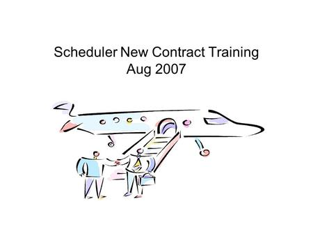 Scheduler New Contract Training Aug 2007. What we will Cover!! Reserve Types – length of reserve period and counting it to total duty Duty Day 0500z start.