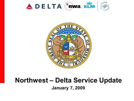 Northwest – Delta Service Update January 7, 2009.
