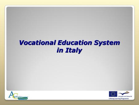Vocational Education System in Italy. The European Context The actions of the European Community in the field of education and formazionemira to encourage.