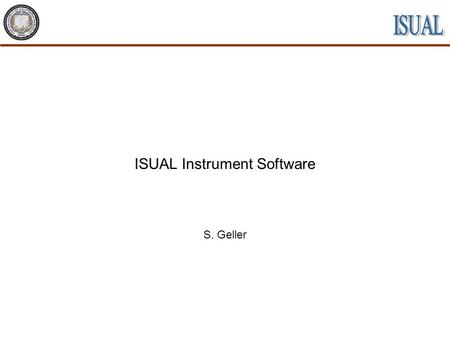 ISUAL Instrument Software S. Geller. CDR July, 2001NCKU UCB Tohoku ISUAL Instrument Software S. Geller 2 Topics Presented Software Functions SOH Telemetry.