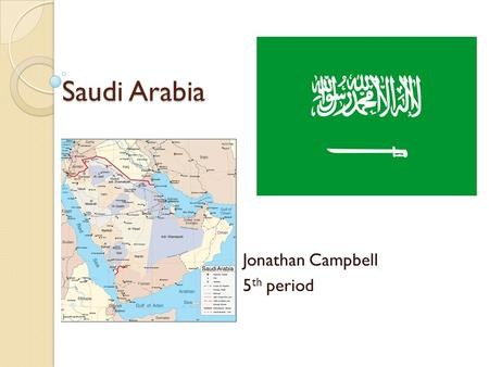 Saudi Arabia Jonathan Campbell 5 th period. Facts Arabic is the official language of Saudi Arabia, but English is widely spoken. It is used in business.