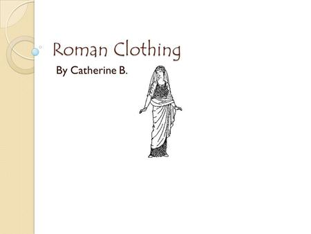 Roman Clothing By Catherine B.. Women's The stola is the traditional dress of a married Roman woman, worn over the tunica. Wealthy women would wear elaborate.