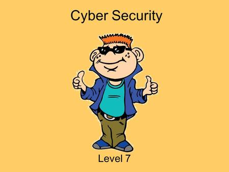 Cyber Security Level 7. Hey Everybody! My name is Tek. I ' m going to be your guide today! I ' m a part of i-SAFE America, and we are concerned with helping.