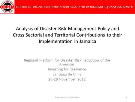 Analysis of Disaster Risk Management Policy and Cross Sectorial and Territorial Contributions to their Implementation in Jamaica Regional Platform for.