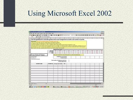 Using Microsoft Excel 2002. MIS 1b Section 13 and 9: We will meet as follows : Section-13, Tuesday and Thursday 9:00-10:15 Mendocino-2003 Section-9, Friday.