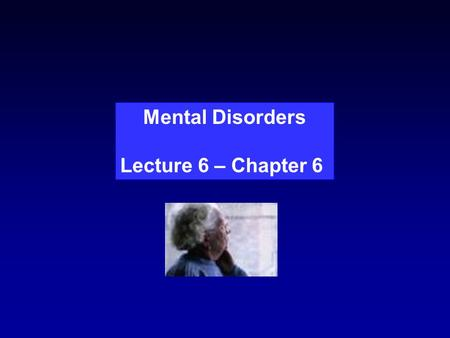 Mental Disorders Lecture 6 – Chapter 6. Approximately 1 in 5 adults has a diagnosable mental disorder. 20-22%
