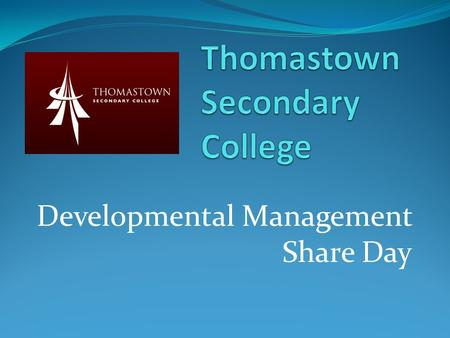 Developmental Management Share Day. College Structure Mini schools – known as Units 120 students & 10 staff per Unit Students stay in the same Unit from.