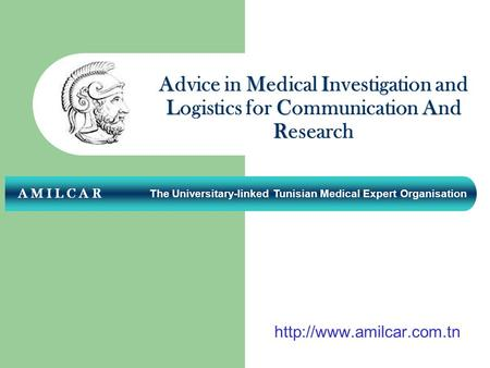 A M I L C A R AMI LCA R Advice in Medical Investigation and Logistics for Communication And Research The Universitary-linked.