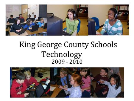 King George County Schools Technology 2009 - 2010.