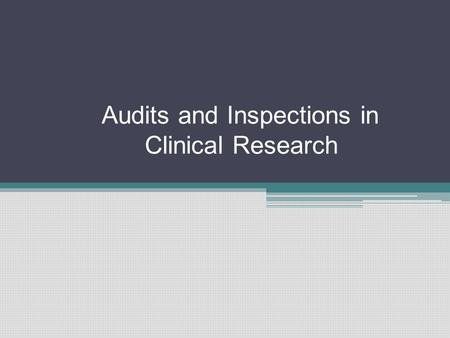 Audits and Inspections in Clinical Research Jobin Kunjumon Vilapurathu.