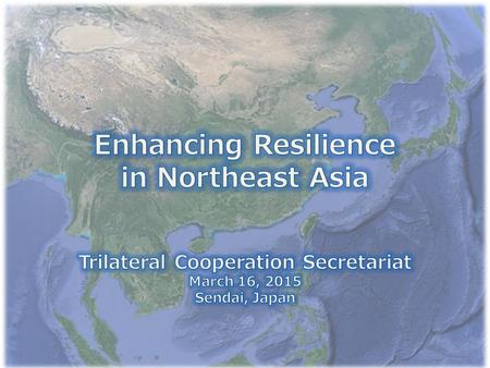 Table of Contents 1.Trilateral Cooperation and the Trilateral Cooperation Secretariat (TCS) 2.Intergovernmental Consultative Mechanisms in Disaster Management.