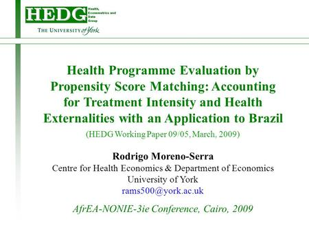 Health Programme Evaluation by Propensity Score Matching: Accounting for Treatment Intensity and Health Externalities with an Application to Brazil (HEDG.