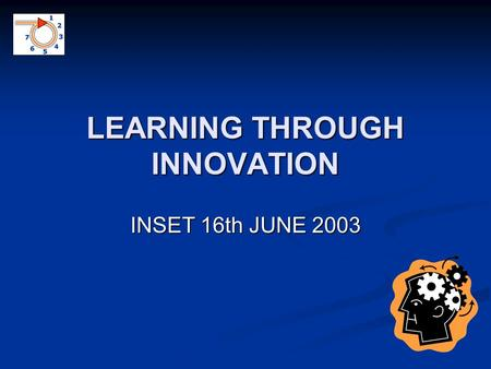 LEARNING THROUGH INNOVATION INSET 16th JUNE 2003.