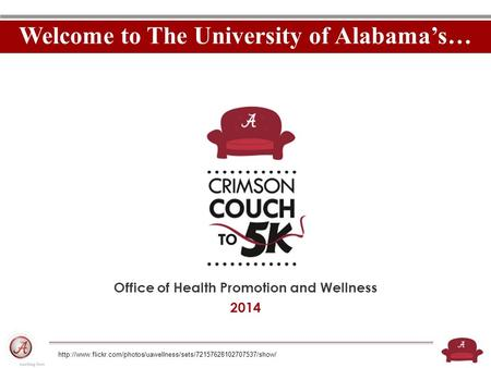 Office of Health Promotion and Wellness 2014 Welcome to The University of Alabama's…