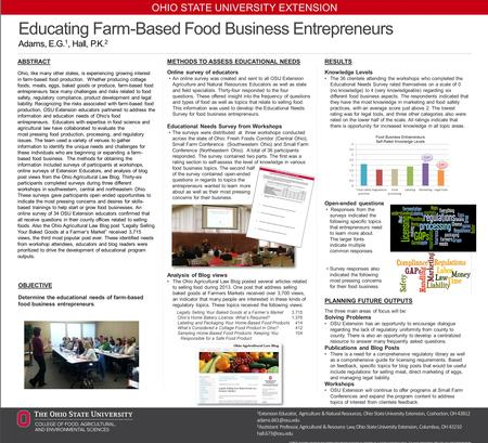OHIO STATE UNIVERSITY EXTENSION Educating Farm-Based Food Business Entrepreneurs Adams, E.G. 1, Hall, P.K. 2 ABSTRACT Ohio, like many other states, is.