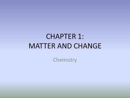 CHAPTER 1: MATTER AND CHANGE Chemistry. Notes Pages 5-6 ELEMENTS.