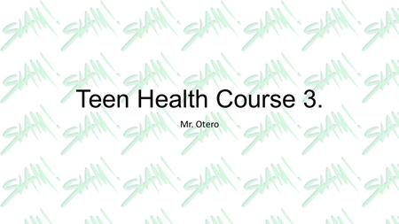 Teen Health Course 3. Mr. Otero. CLASS REQUIREMENTS Teen Health. Course 3. Students will comprehend concepts related to health promotion and disease prevention.