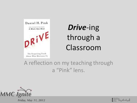 "Drive-ing through a Classroom A reflection on my teaching through a ""Pink"" lens."