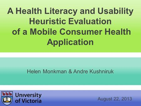 RangeBasicsCause Helen Monkman & Andre Kushniruk A Health Literacy and Usability Heuristic Evaluation of a Mobile Consumer Health Application August 22,