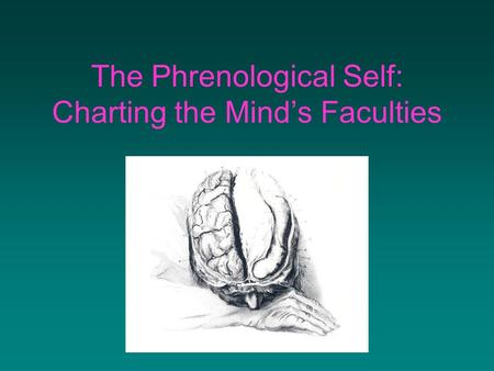 The Phrenological Self: Charting the Mind's Faculties.
