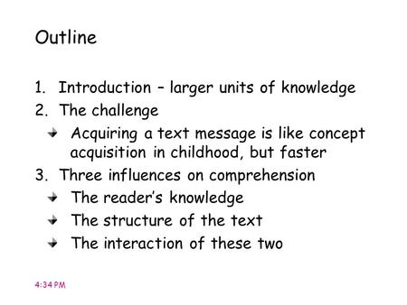 Outline Introduction – larger units of knowledge The challenge