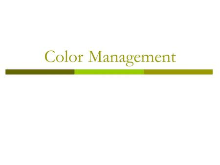 Color Management. How does the color work?  Spectrum Spectrum is a contiguous band of wavelengths, which is emitted, reflected or transmitted by different.