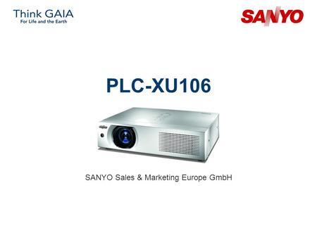 PLC-XU106 SANYO Sales & Marketing Europe GmbH. Copyright© SANYO Electric Co., Ltd. All Rights Reserved 2009 2 Technical specifications Model: PLC-XU106.