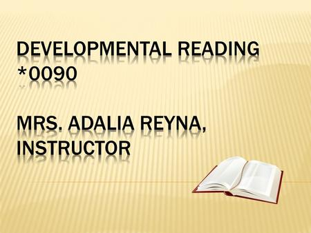 www.adaliareyna.com Placement Reading 90- Accuplacer 61-77 or THEA 200-229 (or passing grade on reading 80) Reading 80- Accuplacer 44-60 or THEA 180-199.