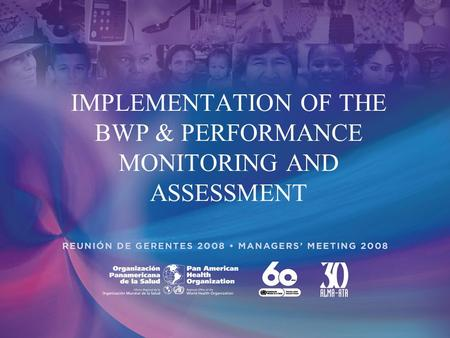 IMPLEMENTATION OF THE BWP & PERFORMANCE MONITORING AND ASSESSMENT.