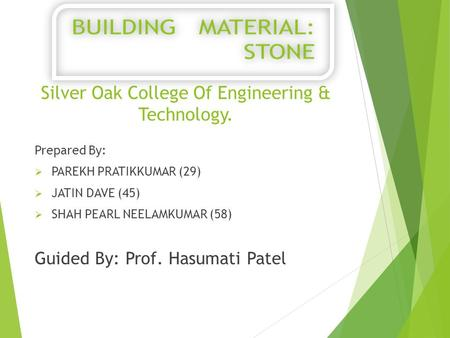 Silver Oak College Of Engineering & Technology. Prepared By:  PAREKH PRATIKKUMAR (29)  JATIN DAVE (45)  SHAH PEARL NEELAMKUMAR (58) Guided By: Prof.