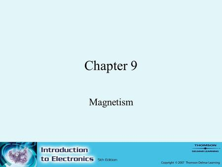 Chapter 9 Magnetism. 2 Objectives –After completing this chapter, the student should be able to: Identify three types of magnets. Describe the basic shapes.