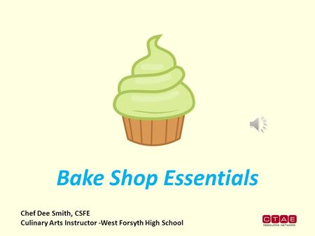 Chef Dee Smith, CSFE Culinary Arts Instructor -West Forsyth High School Bake Shop Essentials.