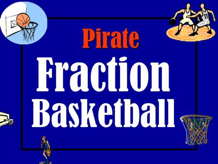 Pirate Fraction Basketball Kobra Jack Sparrow Cryboy Netter Giant Serg General Tat Squid Bobcat Hotshot Pip Dunk Ola WallyNicky FlyboyBadwell Trace Ivy.