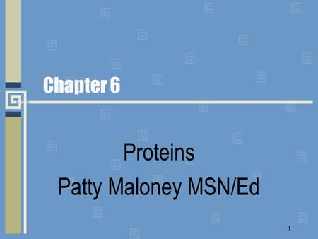 Proteins Patty Maloney MSN/Ed 1 Chapter 6. Proteins Proteins-organic compounds formed by linking many smaller molecules of amino acids. Amino acids-organic.