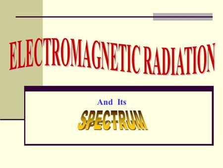 And Its. What is Electromagnetic Spectrum? The electromagnetic spectrum is a collection of electromagnetic waves arranged according to frequency and wavelength.